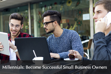 Millennials: Hone Your Strengths to Become Successful Small Business Owners